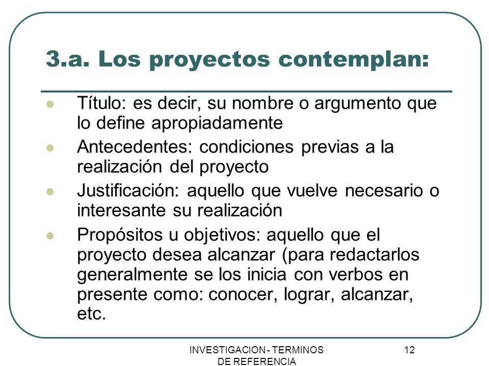 3.a. Los proyectos contemplan: