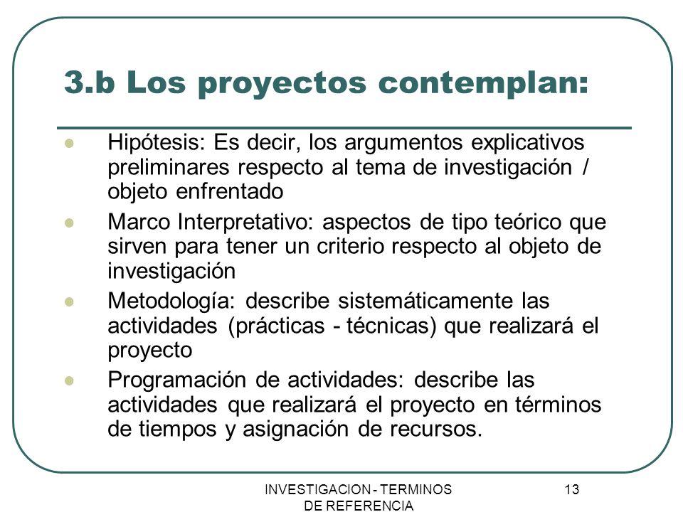 3.b Los proyectos contemplan: