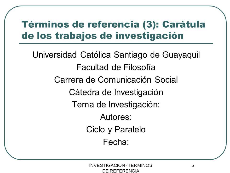 Términos de referencia (3): Carátula de los trabajos de investigación