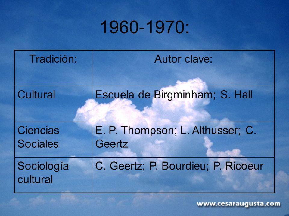 1960-1970: Tradición: Autor clave: Cultural