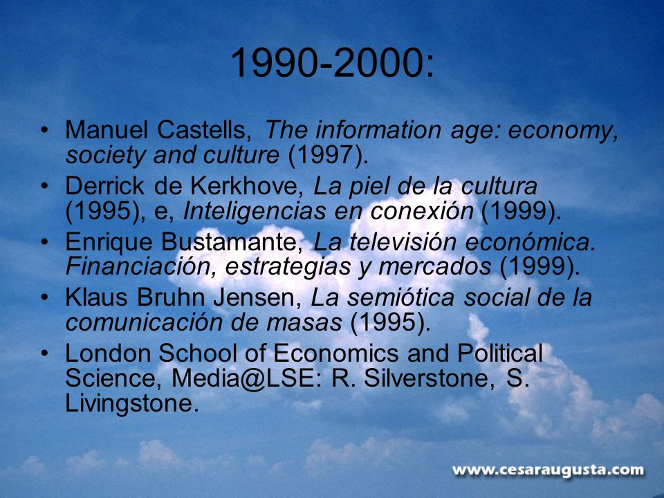 1990-2000:Manuel Castells, The information age: economy, society and culture (1997).