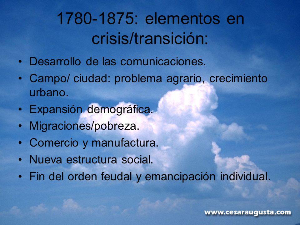 1780-1875: elementos en crisis/transición: