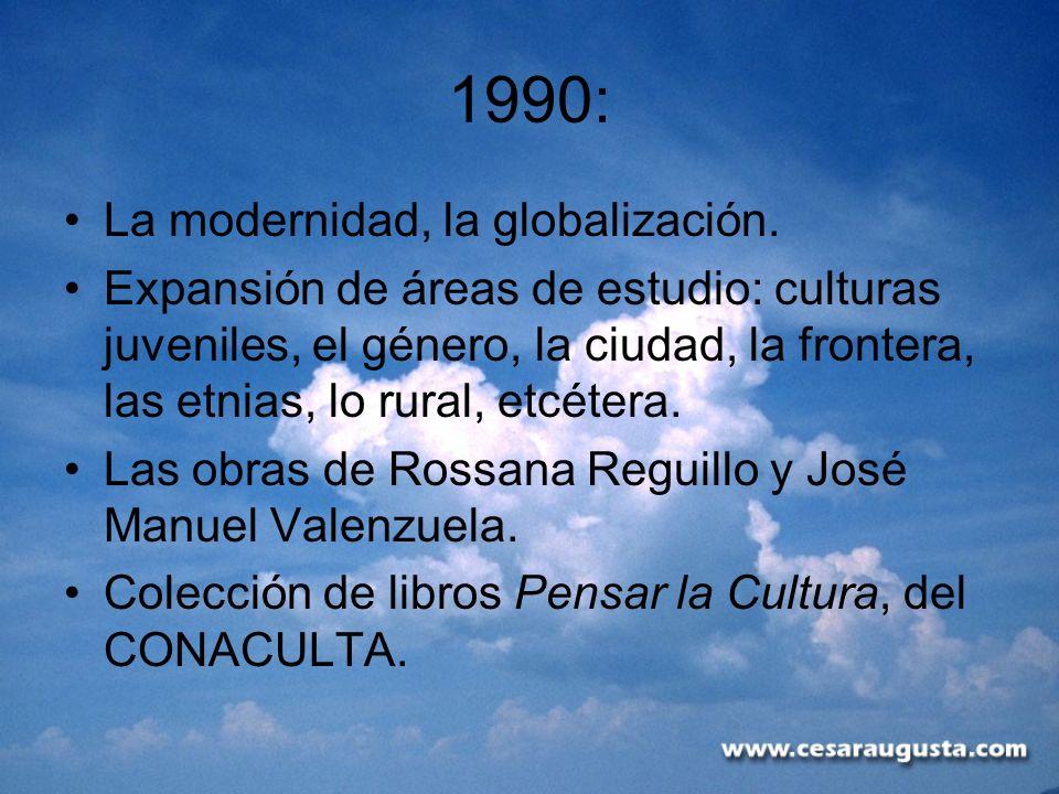 1990: La modernidad, la globalización.