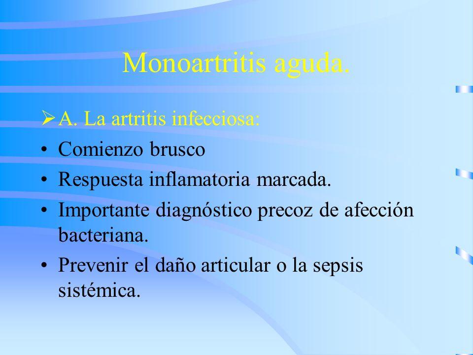 Monoartritis aguda. A. La artritis infecciosa: Comienzo brusco
