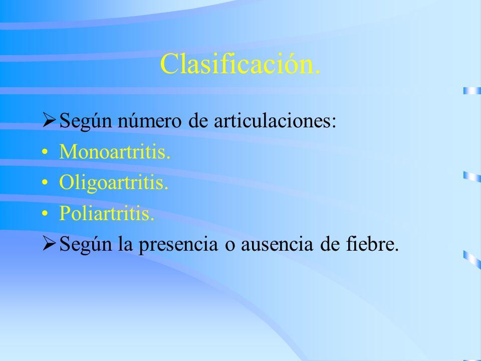 Clasificación. Según número de articulaciones: Monoartritis.