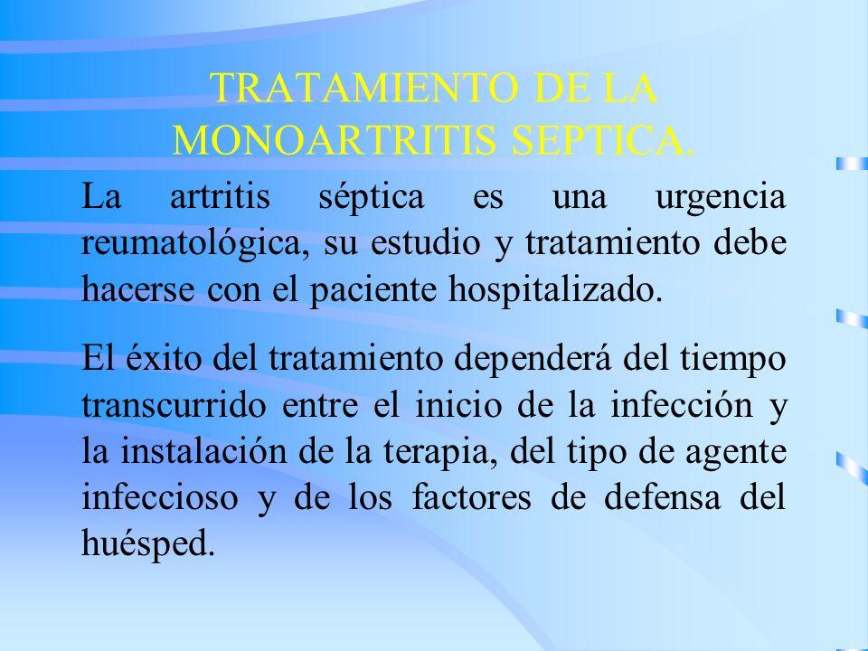 TRATAMIENTO DE LA MONOARTRITIS SEPTICA.