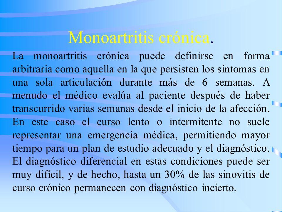Monoartritis crónica.