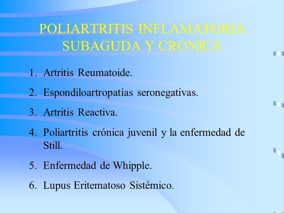 POLIARTRITIS INFLAMATORIA SUBAGUDA Y CRONICA