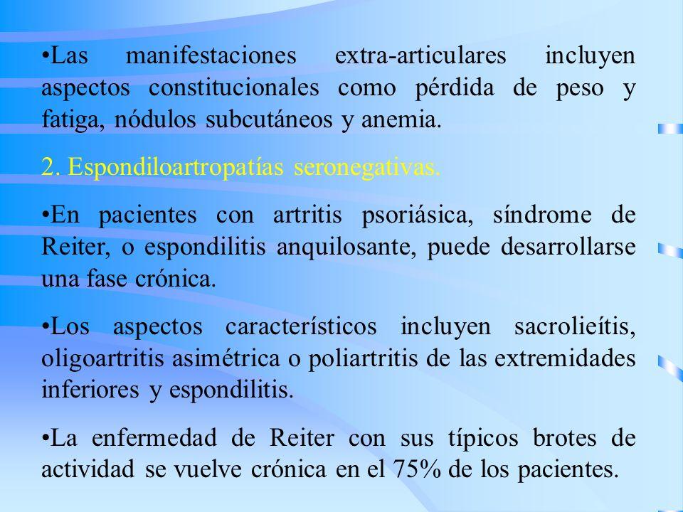 Las manifestaciones extra-articulares incluyen aspectos constitucionales como pérdida de peso y fatiga, nódulos subcutáneos y anemia.