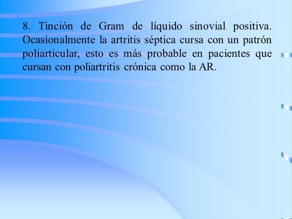8. Tinción de Gram de líquido sinovial positiva