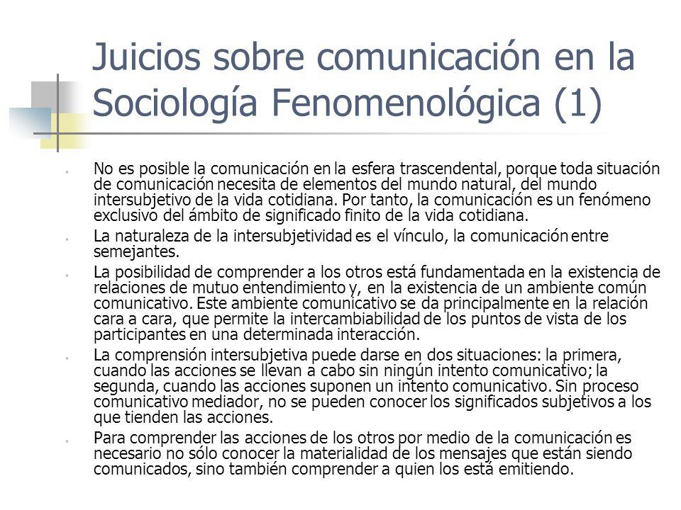 Juicios sobre comunicación en la Sociología Fenomenológica (1)