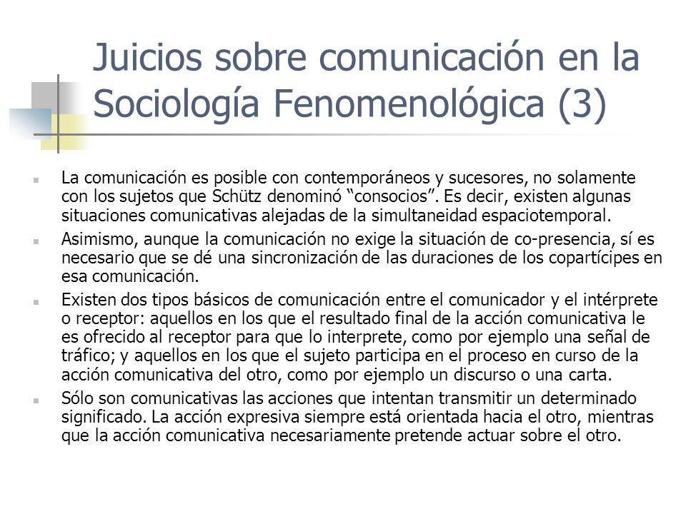 Juicios sobre comunicación en la Sociología Fenomenológica (3)