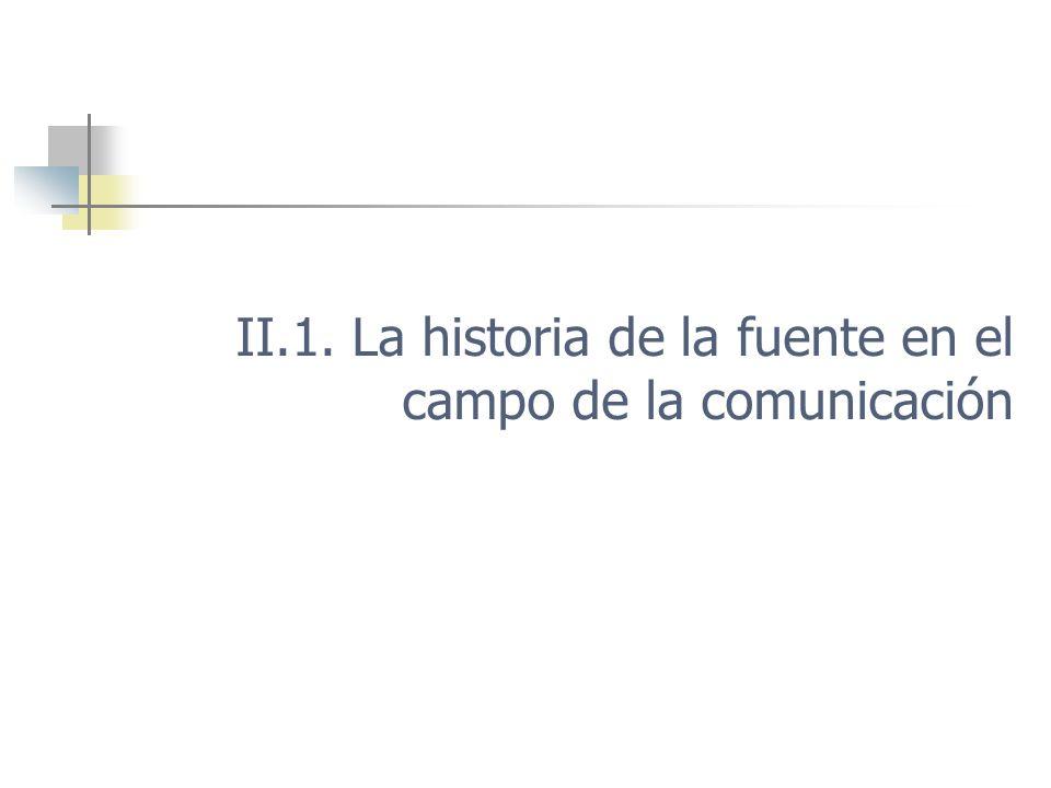 II.1. La historia de la fuente en el campo de la comunicación