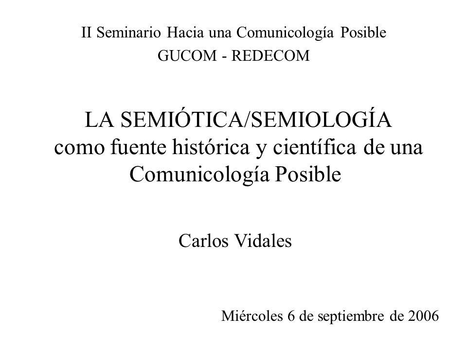 II Seminario Hacia una Comunicología Posible GUCOM - REDECOM