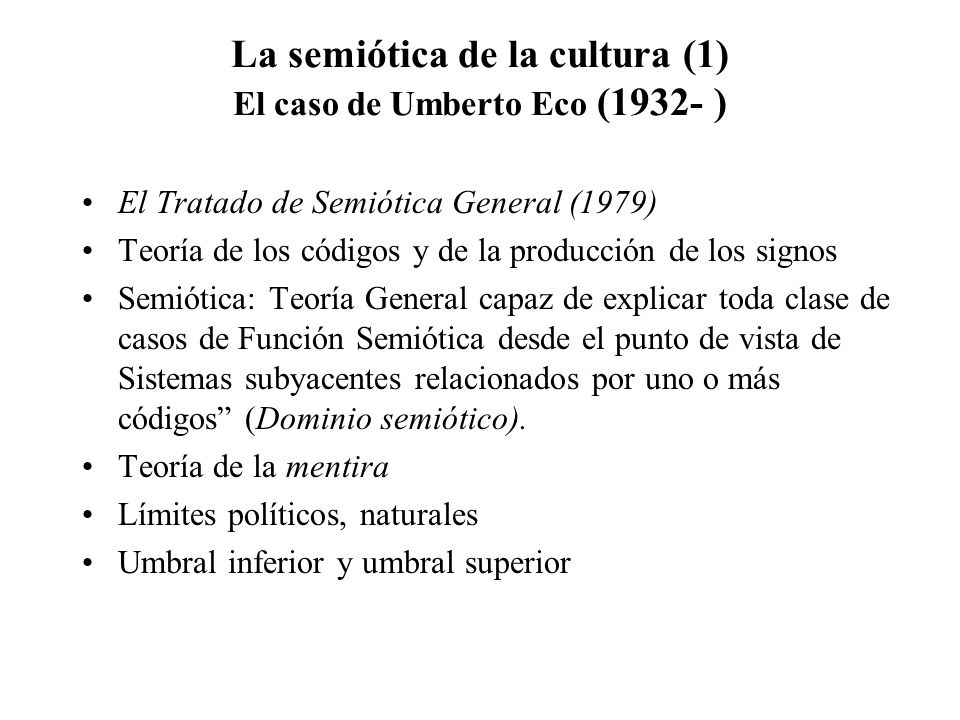 La semiótica de la cultura (1) El caso de Umberto Eco (1932- )