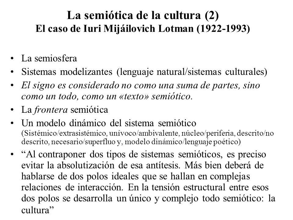 La semiótica de la cultura (2) El caso de Iuri Mijáilovich Lotman (1922-1993)