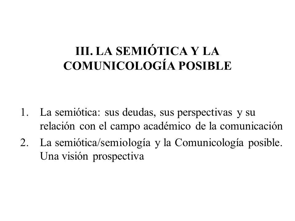 III. LA SEMIÓTICA Y LA COMUNICOLOGÍA POSIBLE