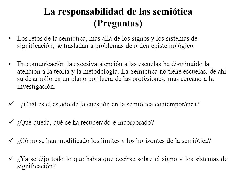 La responsabilidad de las semiótica (Preguntas)