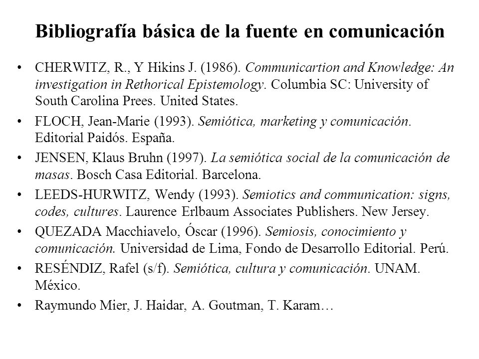 Bibliografía básica de la fuente en comunicación