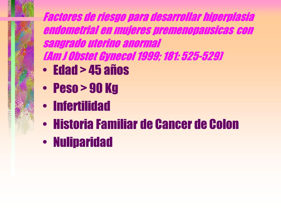 Historia Familiar de Cancer de Colon Nuliparidad