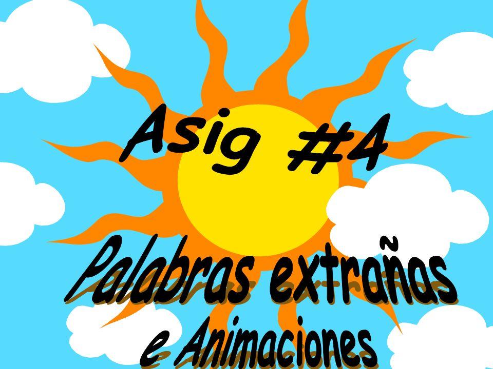 Asig #4 Palabras extrañas e Animaciones