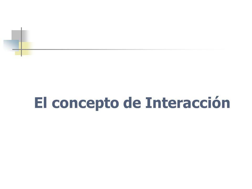 El concepto de Interacción