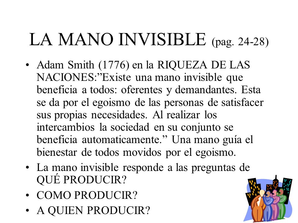 LA MANO INVISIBLE (pag. 24-28)