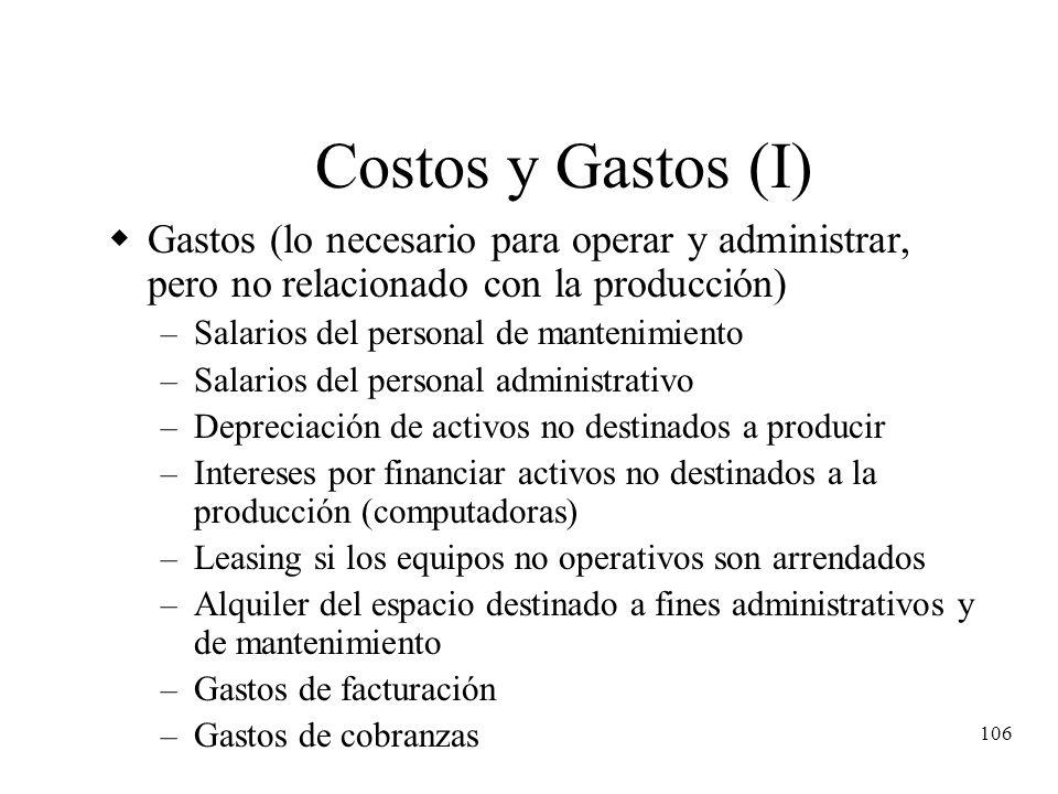 Costos y Gastos (I) Gastos (lo necesario para operar y administrar, pero no relacionado con la producción)