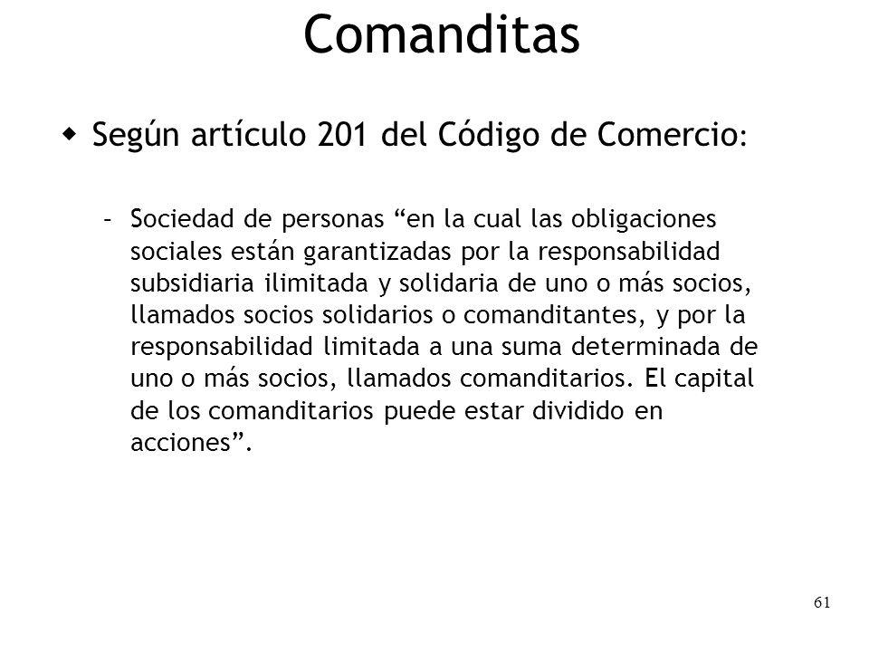 Comanditas Según artículo 201 del Código de Comercio: