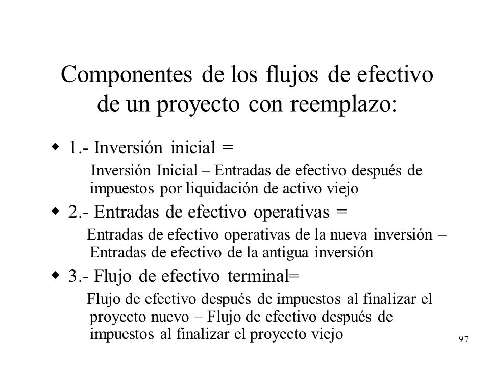 Componentes de los flujos de efectivo de un proyecto con reemplazo: