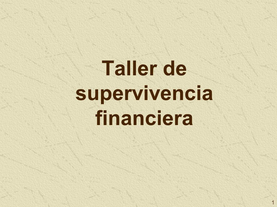 Taller de supervivencia financiera