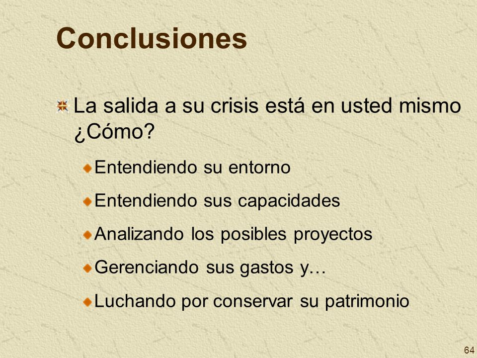 Conclusiones La salida a su crisis está en usted mismo ¿Cómo