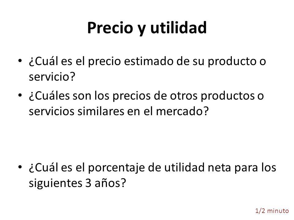 Precio y utilidad ¿Cuál es el precio estimado de su producto o servicio