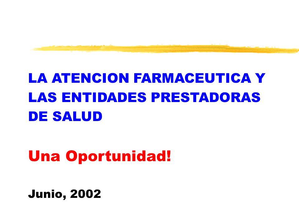 Una Oportunidad! LA ATENCION FARMACEUTICA Y LAS ENTIDADES PRESTADORAS