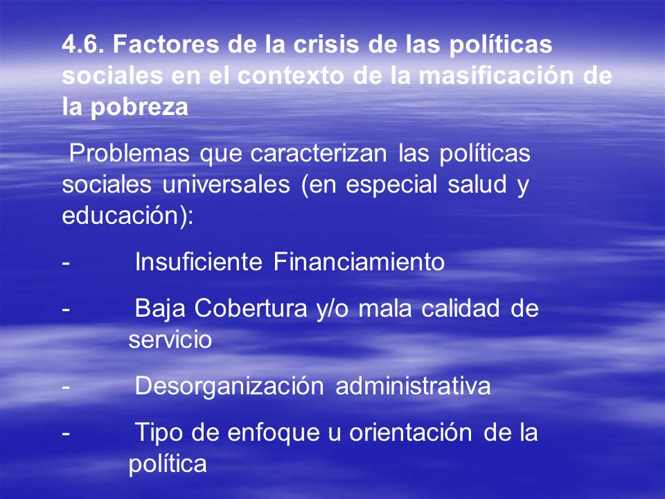 4.6. Factores de la crisis de las políticas sociales en el contexto de la masificación de la pobreza