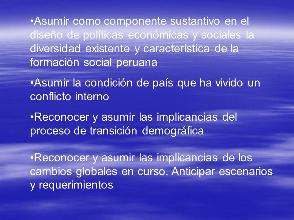 Asumir como componente sustantivo en el diseño de políticas económicas y sociales la diversidad existente y característica de la formación social peruana