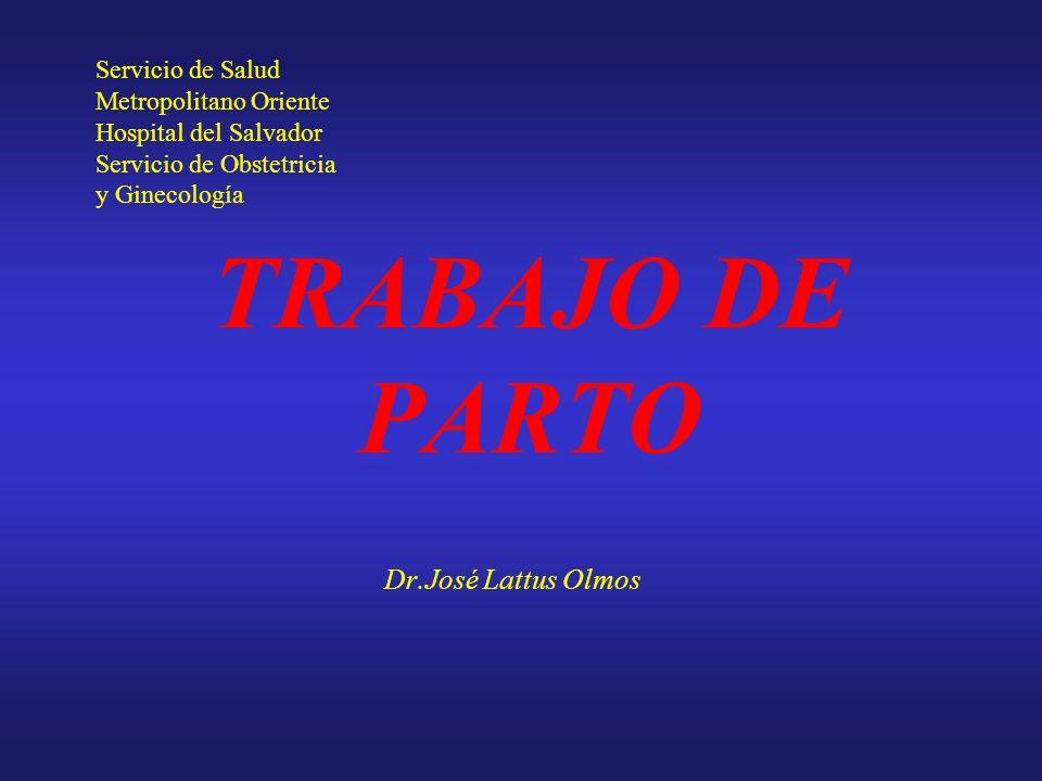 TRABAJO DE PARTO Dr.José Lattus Olmos Servicio de Salud
