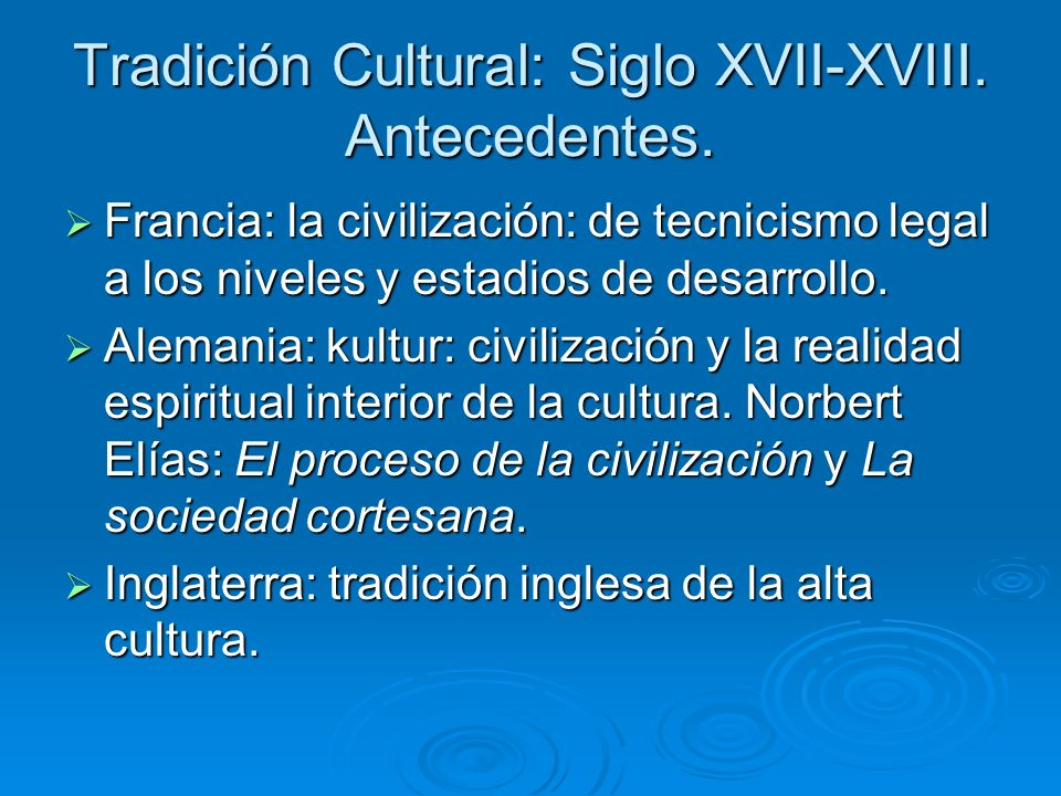 Tradición Cultural: Siglo XVII-XVIII. Antecedentes.
