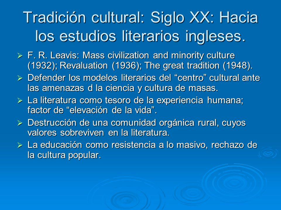 Tradición cultural: Siglo XX: Hacia los estudios literarios ingleses.