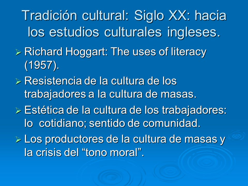 Tradición cultural: Siglo XX: hacia los estudios culturales ingleses.