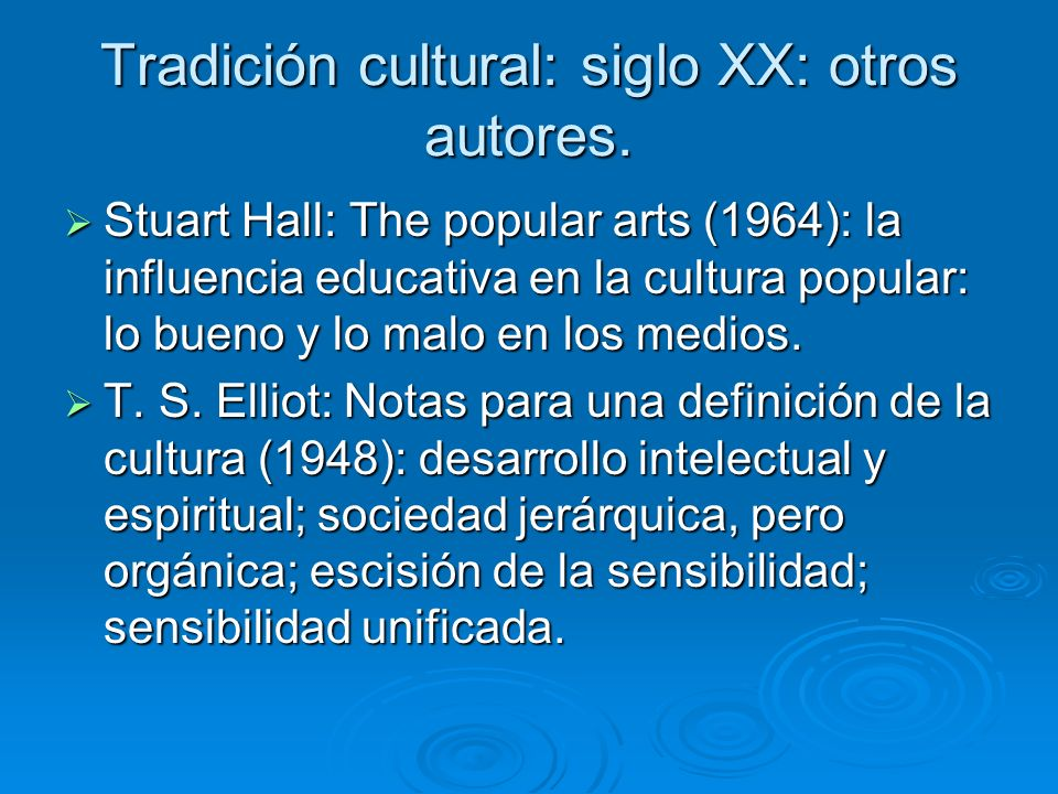 Tradición cultural: siglo XX: otros autores.