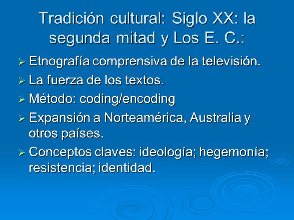 Tradición cultural: Siglo XX: la segunda mitad y Los E. C.: