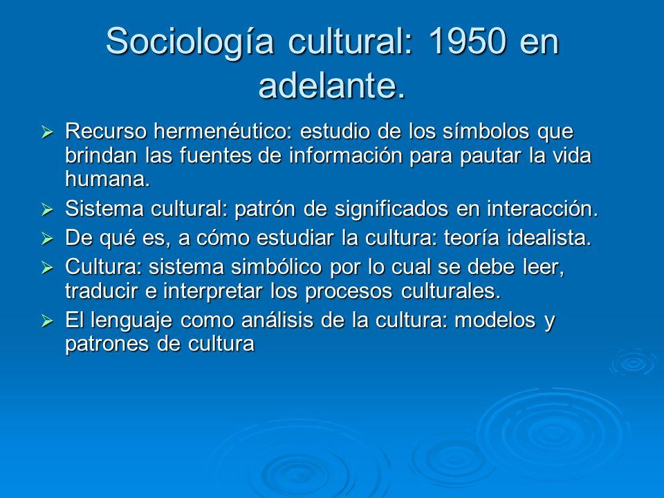 Sociología cultural: 1950 en adelante.