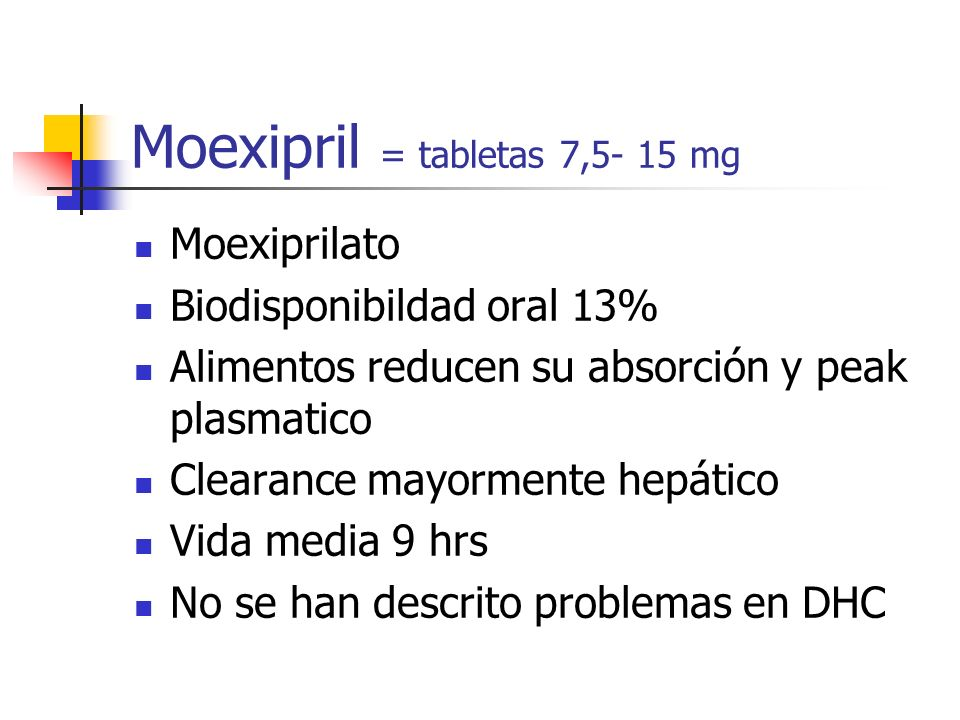 Moexipril = tabletas 7,5- 15 mg