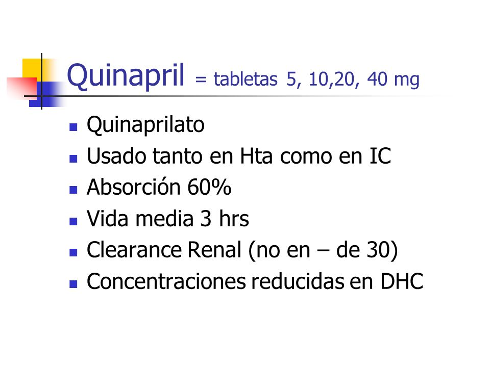 Quinapril = tabletas 5, 10,20, 40 mg
