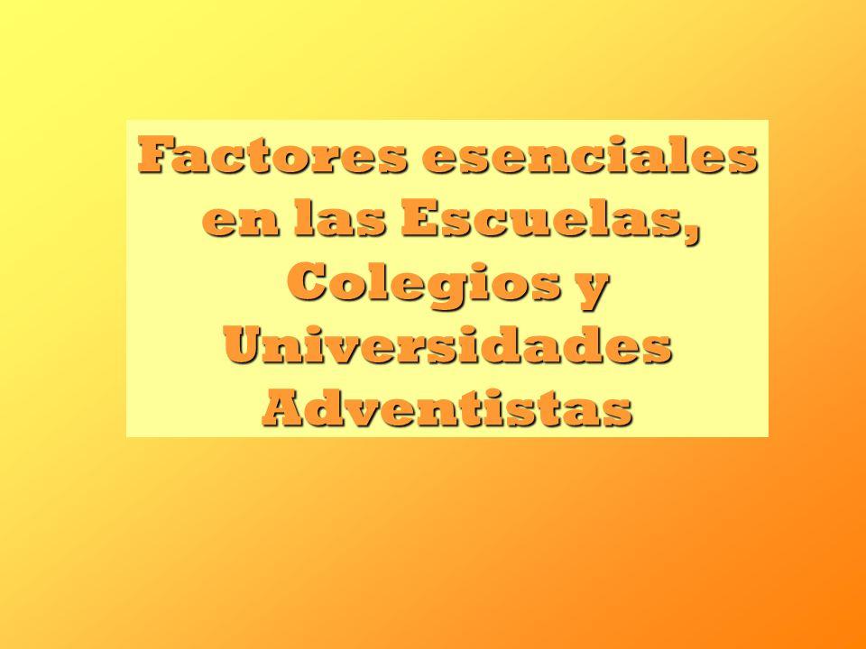 Factores esenciales en las Escuelas, Colegios y Universidades Adventistas