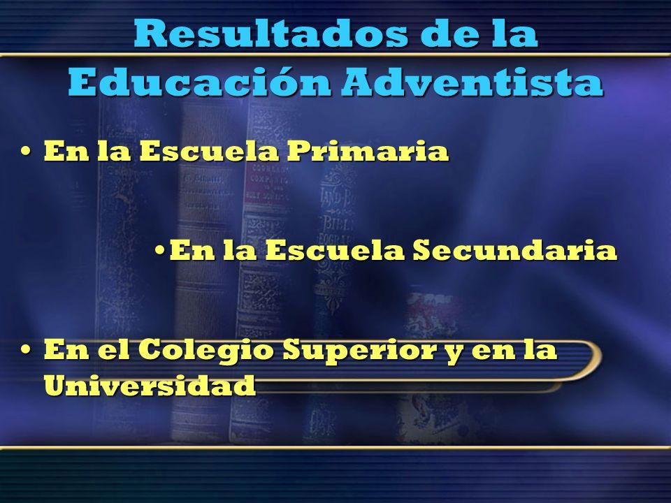 Resultados de la Educación Adventista