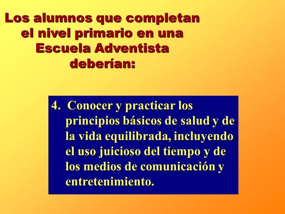 Los alumnos que completan el nivel primario en una Escuela Adventista deberían: