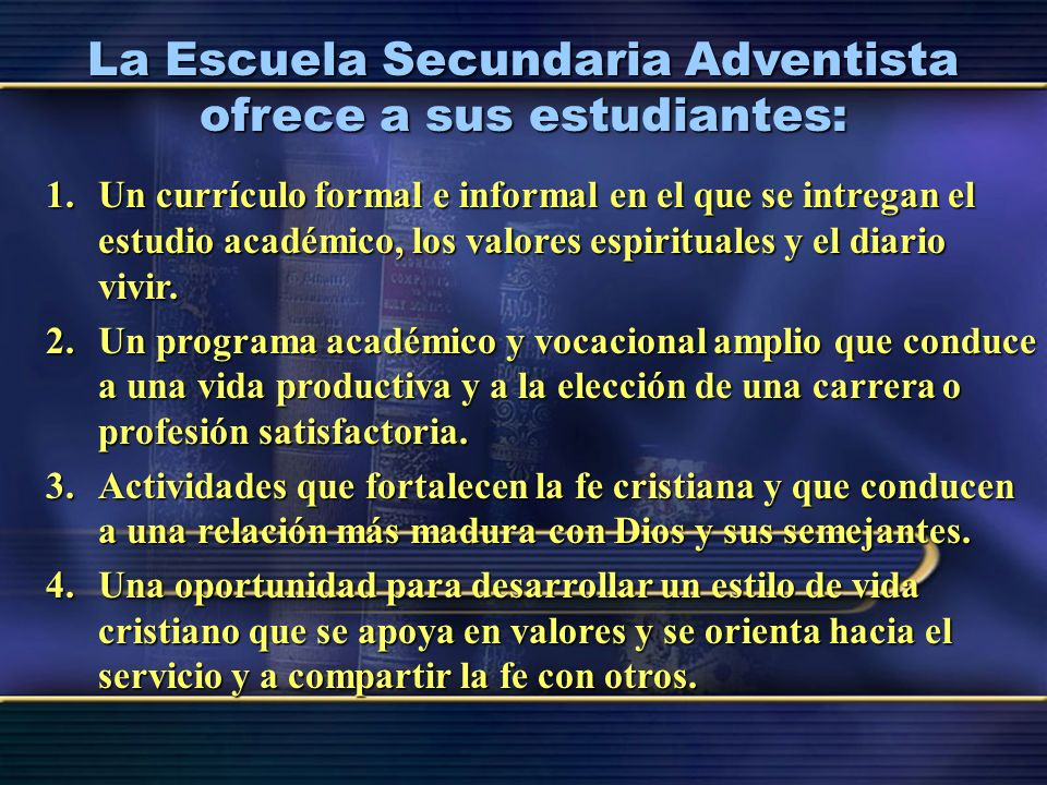 La Escuela Secundaria Adventista ofrece a sus estudiantes: