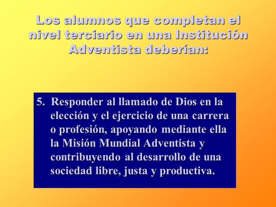 Los alumnos que completan el nivel terciario en una Institución Adventista deberían: